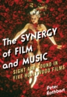The Synergy of Film and Music : Sight and Sound in Five Hollywood Films - eBook