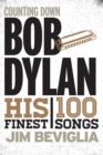 Counting Down Bob Dylan : His 100 Finest Songs - eBook