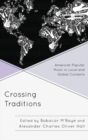Crossing Traditions : American Popular Music in Local and Global Contexts - eBook