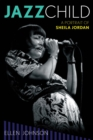 Jazz Child : A Portrait of Sheila Jordan - eBook