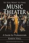 So You Want to Sing Music Theater : A Guide for Professionals - eBook