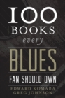 100 Books Every Blues Fan Should Own - eBook