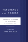 Reference and Access : Innovative Practices for Archives and Special Collections - eBook