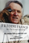 Freddie Francis : The Straight Story from Moby Dick to Glory, a Memoir - eBook
