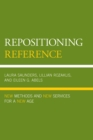 Repositioning Reference : New Methods and New Services for a New Age - eBook