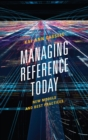 Managing Reference Today : New Models and Best Practices - eBook