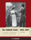 The London Stage 1890-1899 : A Calendar of Productions, Performers, and Personnel - eBook