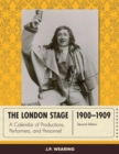 The London Stage 1900-1909 : A Calendar of Productions, Performers, and Personnel - eBook
