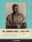 The London Stage 1910-1919 : A Calendar of Productions, Performers, and Personnel - eBook