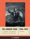 The London Stage 1940-1949 : A Calendar of Productions, Performers, and Personnel - eBook