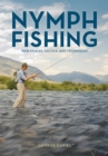 Nymph Fishing : New Angles, Tactics, and Techniques - Book
