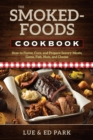 The Smoked-Foods Cookbook : How to Flavor, Cure, and Prepare Savory Meats, Game, Fish, Nuts, and Cheese - Book