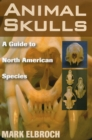 Animal Skulls : A Guide to North American Species - Book