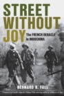 Street without Joy : The French Debacle in Indochina - Book