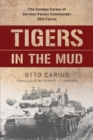 Tigers in the Mud : The Combat Career of German Panzer Commander Otto Carius - Book
