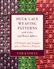 Huck Lace Weaving Patterns with Color and Weave Effects : 576 Drafts and Samples Plus 5 Practice Projects - Book