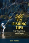 365 Fly-Fishing Tips for Trout, Bass, and Panfish - Book
