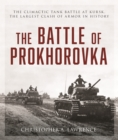 Battle of Prokhorovka : The Tank Battle at Kursk, the Largest Clash of Armor in History - Book