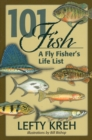 101 Fish : A Fly Fisher's Life List - Book