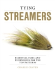 Tying Streamers : Essential Flies and Techniques for the Top Patterns - Book