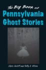 The Big Book of Pennsylvania Ghost Stories - eBook