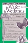 Discover Nature in Water & Wetlands : Things to Know and Things to Do - eBook