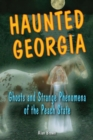 Haunted Georgia : Ghosts and Strange Phenomena of the Peach State - eBook