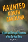 Haunted North Carolina : Ghosts and Strange Phenomena of the Tar Heel State - eBook