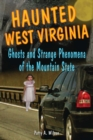 Haunted West Virginia : Ghosts and Strange Phenomena of the Mountain State - eBook