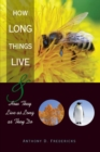 How Long Things Live : And How They Live as Long as They Do - eBook
