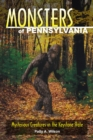 Monsters of Pennsylvania : Mysterious Creatures in the Keystone State - eBook