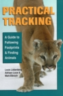 Practical Tracking : A Guide to Following Footprints and Finding Animals - eBook