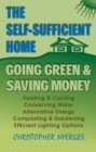 The Self-Sufficient Home : Going Green and Saving Money - eBook