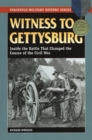Witness to Gettysburg : Inside the Battle That Changed the Course of the Civil War - eBook