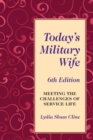Today's Military Wife : Meeting the Challenges of Service Life - eBook