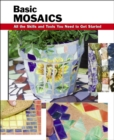 Basic Mosaics : All the Skills and Tools You Need to Get Started - eBook