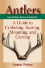 Antlers : A Guide to Collecting, Scoring, Mounting, and Carving - eBook