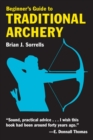 Beginner's Guide to Traditional Archery - eBook