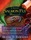 Classic Salmon Fly Materials : The Reference to All Materials Used in Constructing Classic Salmon Flies from Start to Finish - eBook
