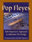 Pop Fleyes : Bob Popovics's Approach to Saltwater Fly Design - eBook