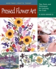 Pressed Flower Art : Tips, Tools, and Techniques for Learning the Craft - eBook