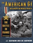 The American GI in Europe in World War II The Battle in France - eBook