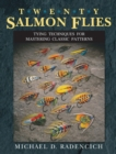 Twenty Salmon Flies : Tying Techniques for Mastering the Classic Patterns - eBook