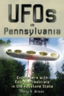 UFOs in Pennsylvania : Encounters with Extraterrestrials in the Keystone State - eBook
