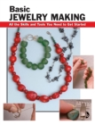 Basic Jewelry Making : All the Skills and Tools You Need to Get Started - eBook