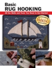 Basic Rug Hooking : All the Skills and Tools You Need to Get Started - eBook