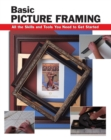 Basic Picture Framing : All the Skills and Tools You Need to Get Started - eBook