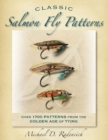 Classic Salmon Fly Patterns : Over 1700 Patterns from the Golden Age of Tying - eBook