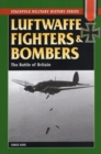 Luftwaffe Fighters and Bombers : The Battle of Britain - eBook