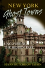 New York Ghost Towns : Uncovering the Hidden Past - eBook